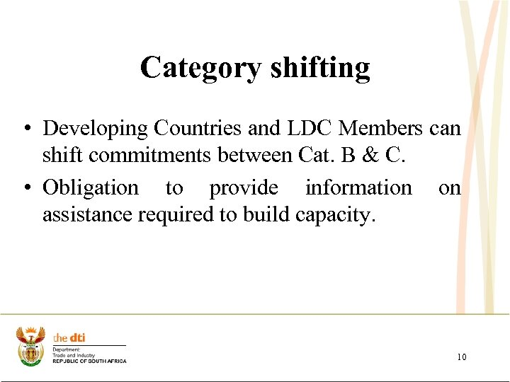 Category shifting • Developing Countries and LDC Members can shift commitments between Cat. B