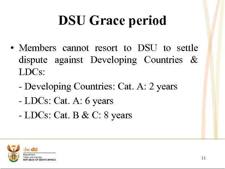 DSU Grace period • Members cannot resort to DSU to settle dispute against Developing