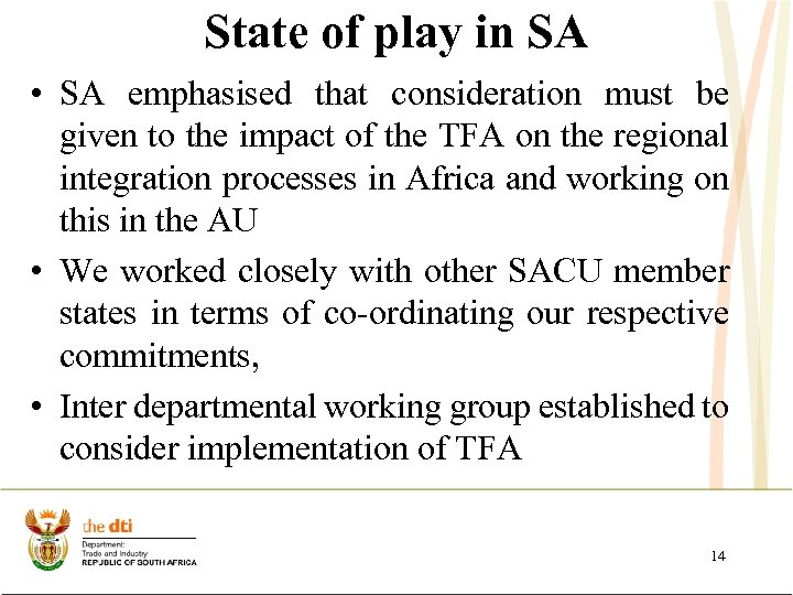 State of play in SA • SA emphasised that consideration must be given to