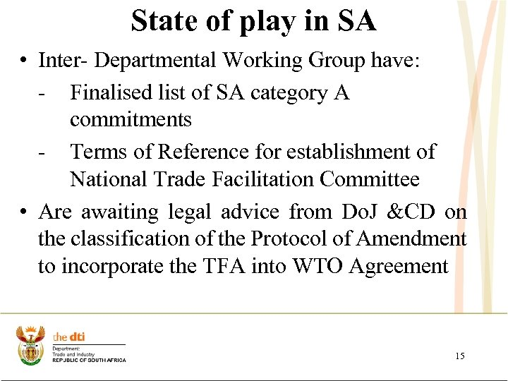 State of play in SA • Inter- Departmental Working Group have: - Finalised list