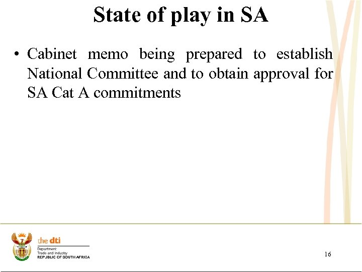 State of play in SA • Cabinet memo being prepared to establish National Committee
