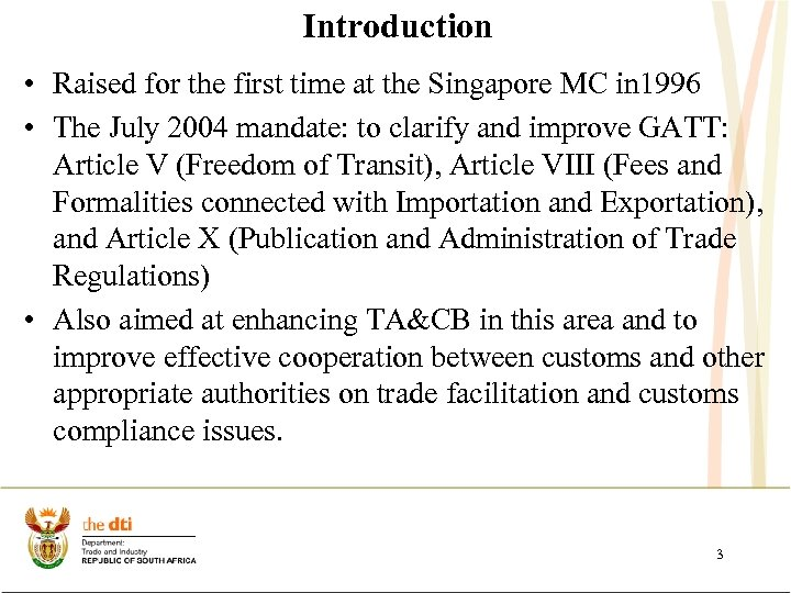 Introduction • Raised for the first time at the Singapore MC in 1996 •