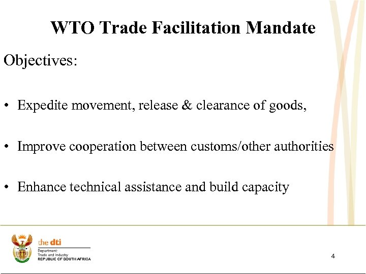 WTO Trade Facilitation Mandate Objectives: • Expedite movement, release & clearance of goods, •