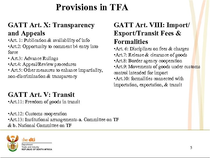 Provisions in TFA GATT Art. X: Transparency and Appeals • Art. 1: Publication &