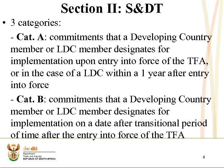 Section II: S&DT • 3 categories: - Cat. A: commitments that a Developing Country
