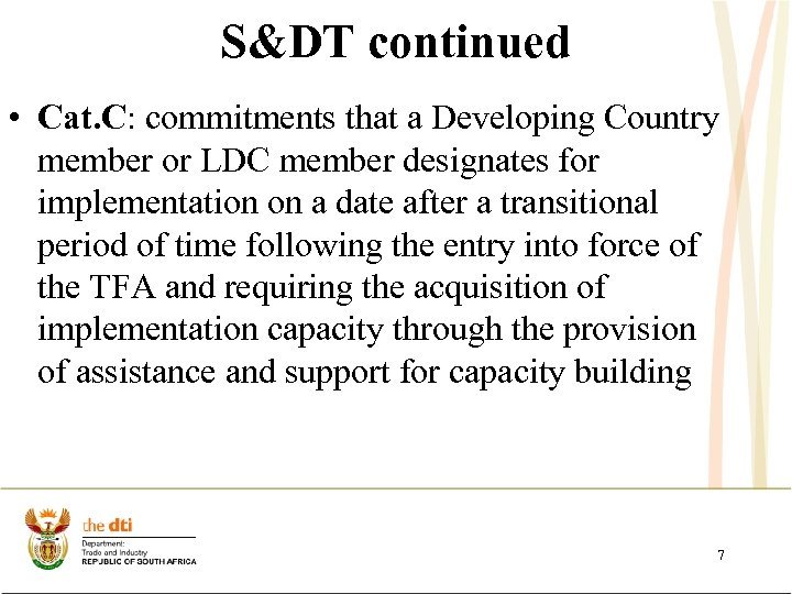 S&DT continued • Cat. C: commitments that a Developing Country member or LDC member