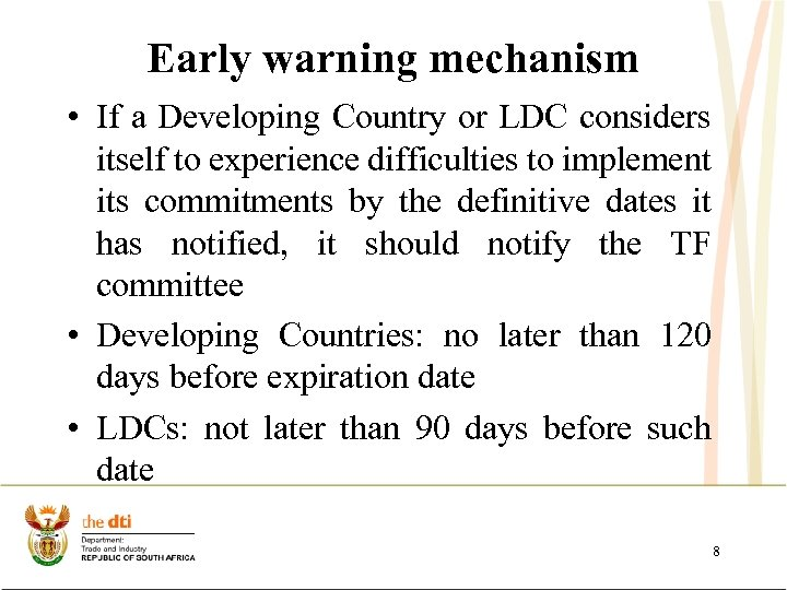 Early warning mechanism • If a Developing Country or LDC considers itself to experience