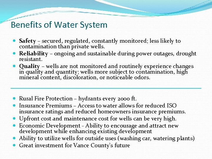 Benefits of Water System Safety – secured, regulated, constantly monitored; less likely to contamination