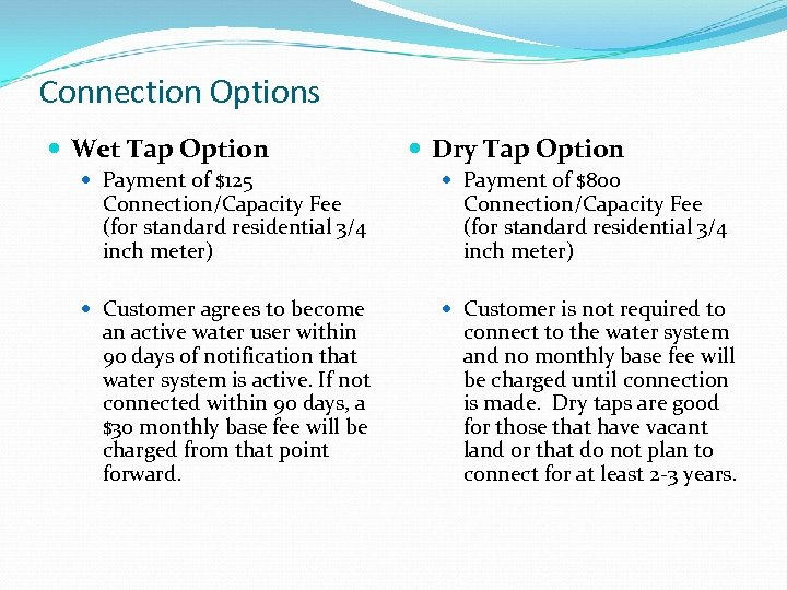 Connection Options Wet Tap Option Dry Tap Option Payment of $125 Payment of $800
