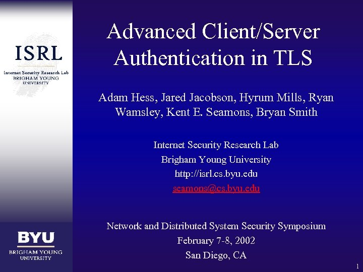 Advanced Client/Server Authentication in TLS Adam Hess, Jared Jacobson, Hyrum Mills, Ryan Wamsley, Kent