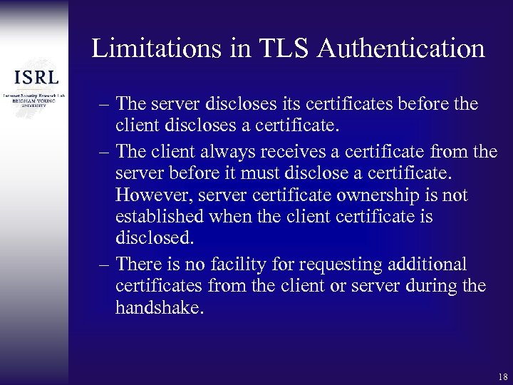 Limitations in TLS Authentication – The server discloses its certificates before the client discloses