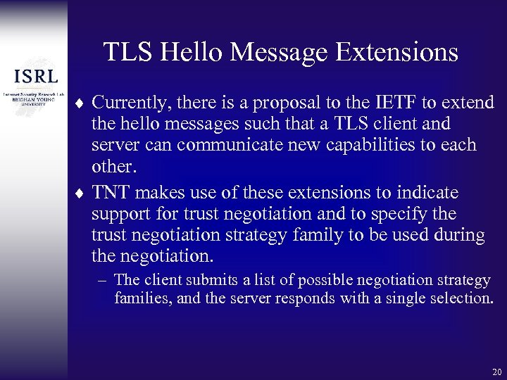 TLS Hello Message Extensions ¨ Currently, there is a proposal to the IETF to