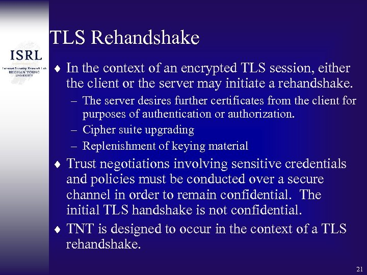 TLS Rehandshake ¨ In the context of an encrypted TLS session, either the client