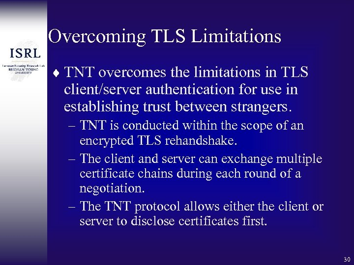 Overcoming TLS Limitations ¨ TNT overcomes the limitations in TLS client/server authentication for use