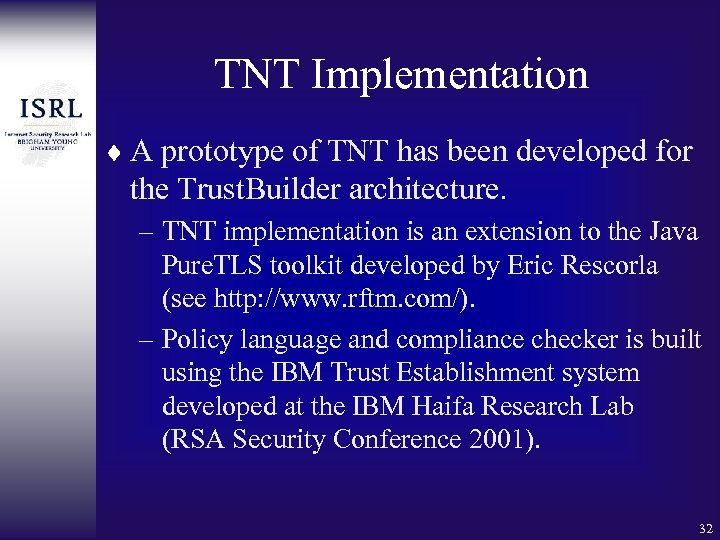 TNT Implementation ¨ A prototype of TNT has been developed for the Trust. Builder