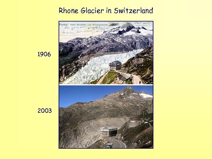 Rhone Glacier in Switzerland 1906 2003
