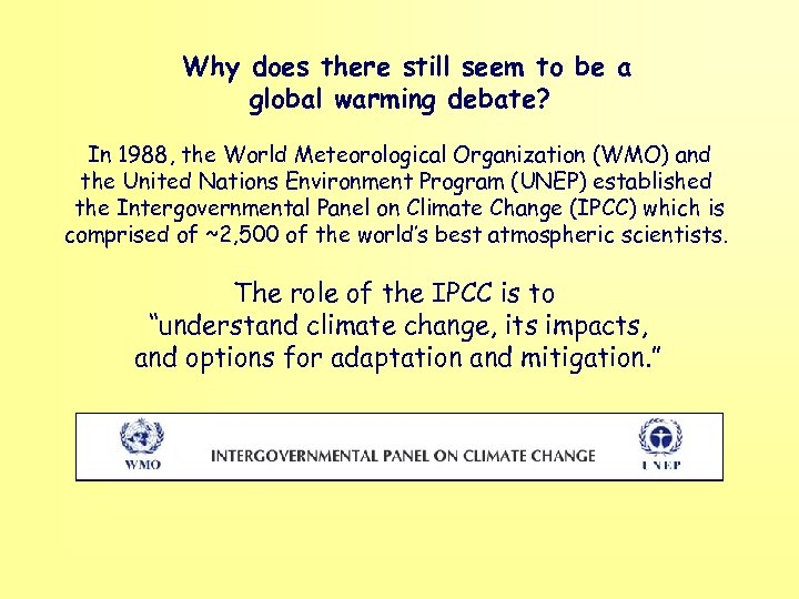 Why does there still seem to be a global warming debate? In 1988, the