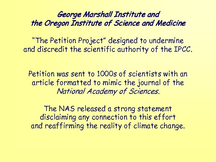"George Marshall Institute and the Oregon Institute of Science and Medicine ""The Petition Project"""