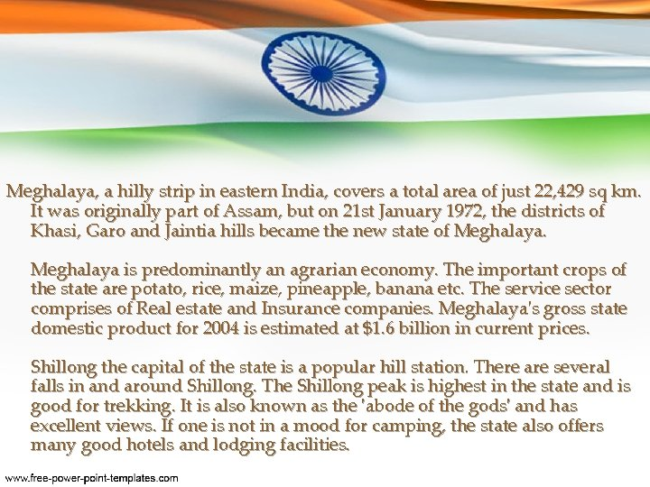 Meghalaya, a hilly strip in eastern India, covers a total area of just 22,