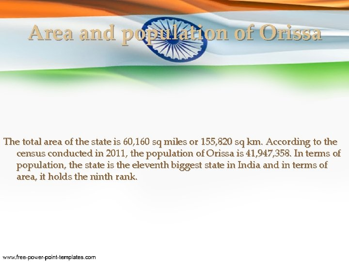 Area and population of Orissa The total area of the state is 60, 160