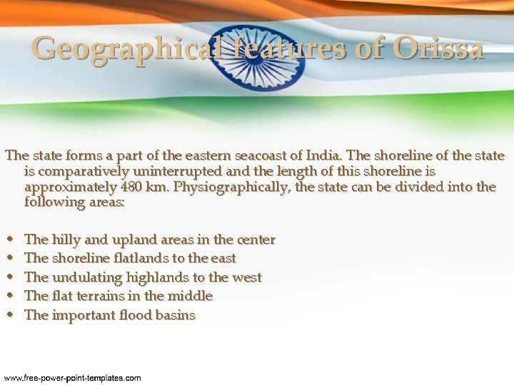 Geographical features of Orissa The state forms a part of the eastern seacoast of