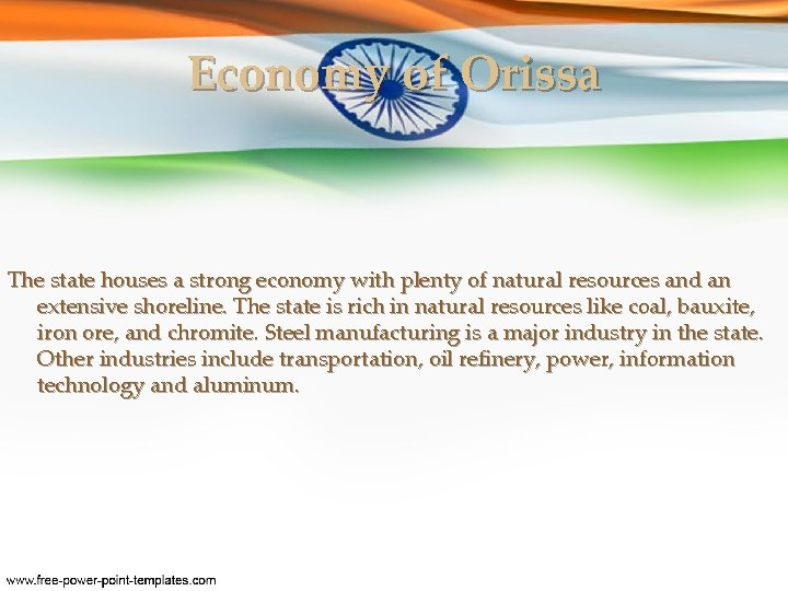 Economy of Orissa The state houses a strong economy with plenty of natural resources