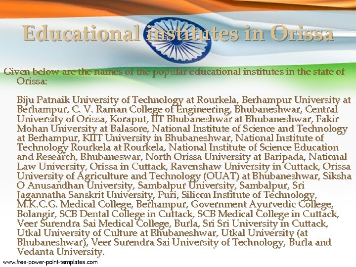 Educational institutes in Orissa Given below are the names of the popular educational institutes