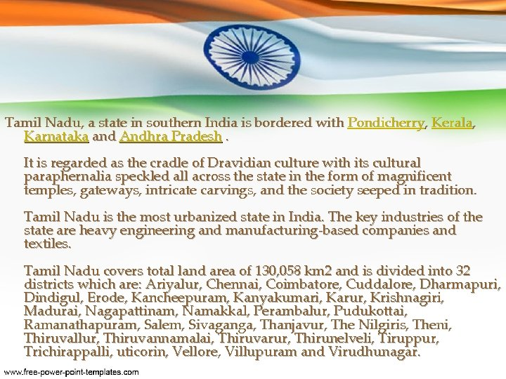 Tamil Nadu, a state in southern India is bordered with Pondicherry, Kerala, Karnataka and