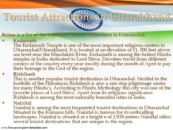 Tourist Attractions in Uttarakhand Below is a list of the important Tourist Attractions in