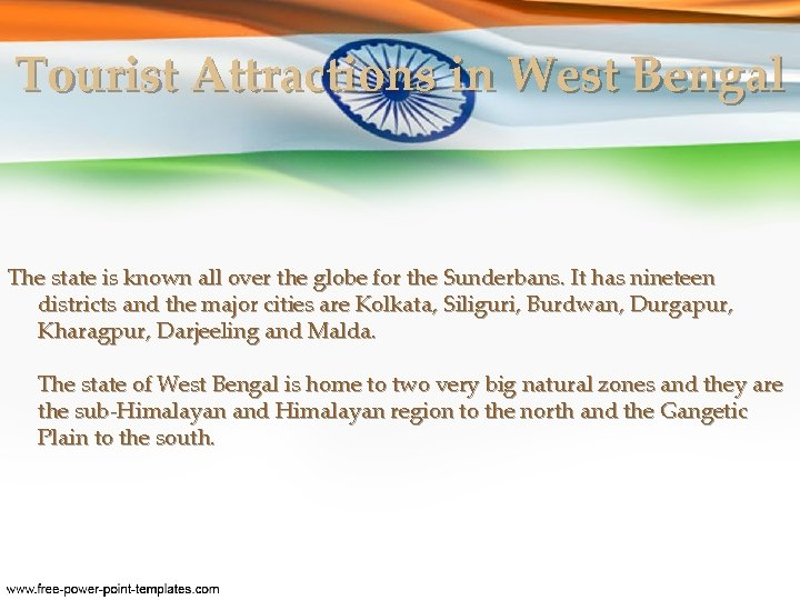 Tourist Attractions in West Bengal The state is known all over the globe for
