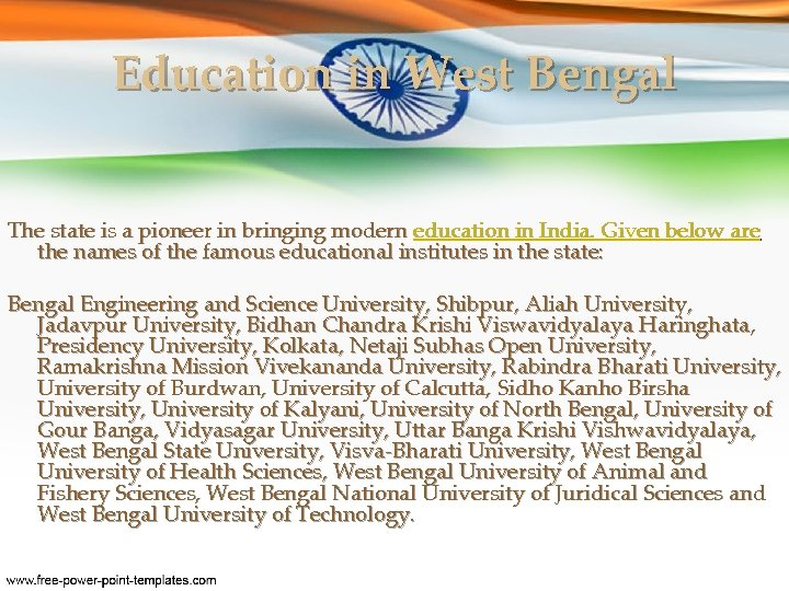 Education in West Bengal The state is a pioneer in bringing modern education in