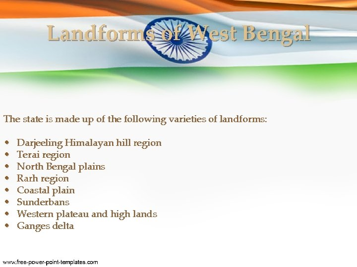 Landforms of West Bengal The state is made up of the following varieties of