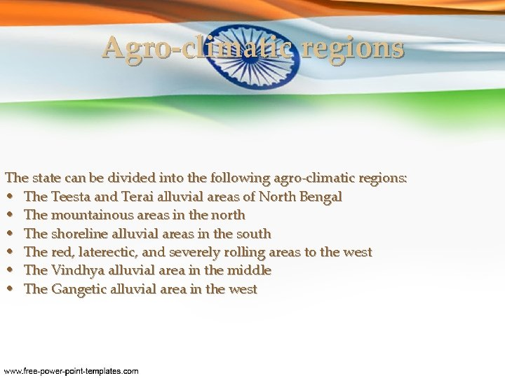 Agro-climatic regions The state can be divided into the following agro-climatic regions: • The