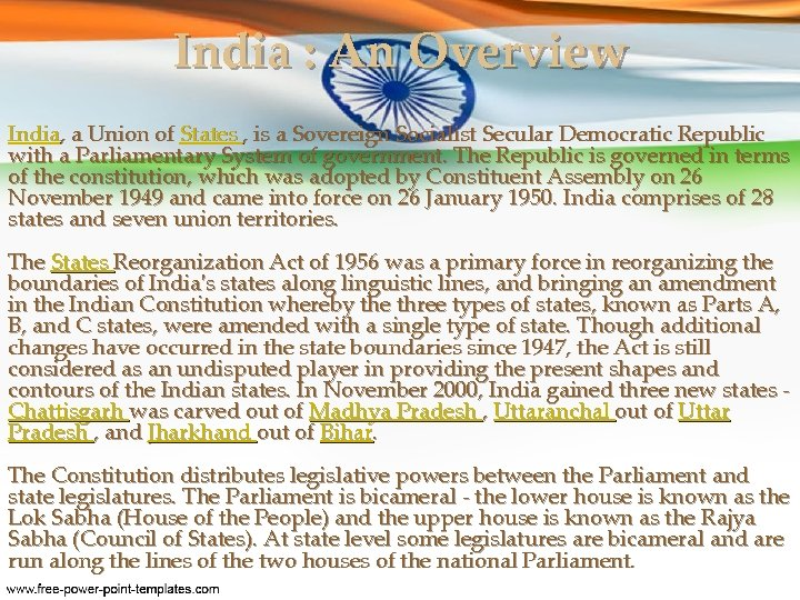 India : An Overview India, a Union of States , is a Sovereign Socialist
