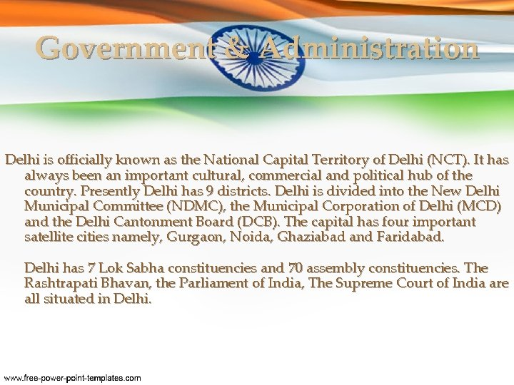 Government & Administration Delhi is officially known as the National Capital Territory of Delhi