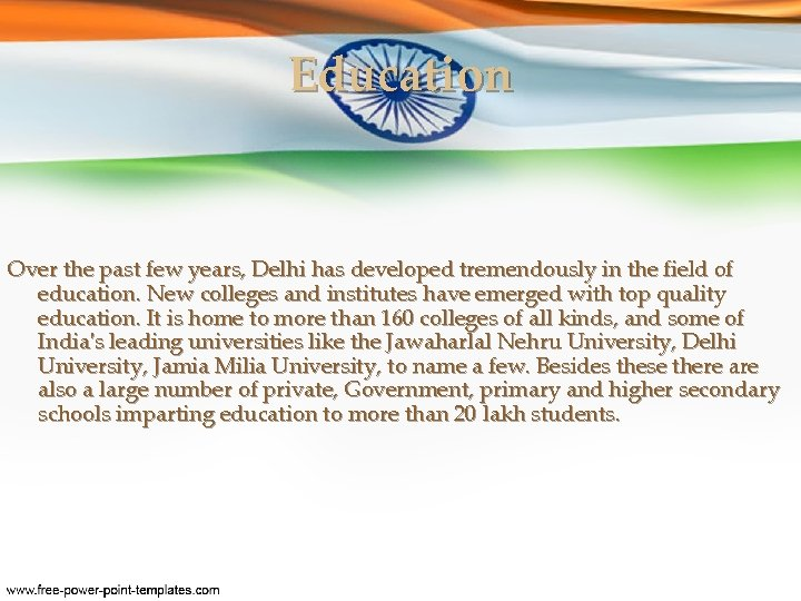 Education Over the past few years, Delhi has developed tremendously in the field of