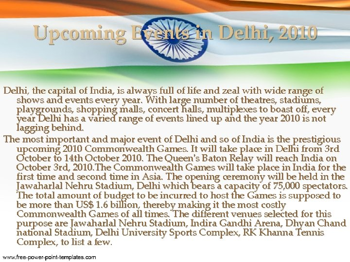 Upcoming Events in Delhi, 2010 Delhi, the capital of India, is always full of