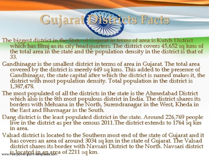 Gujarat Districts Facts The biggest district in the State of Gujarat in terms of