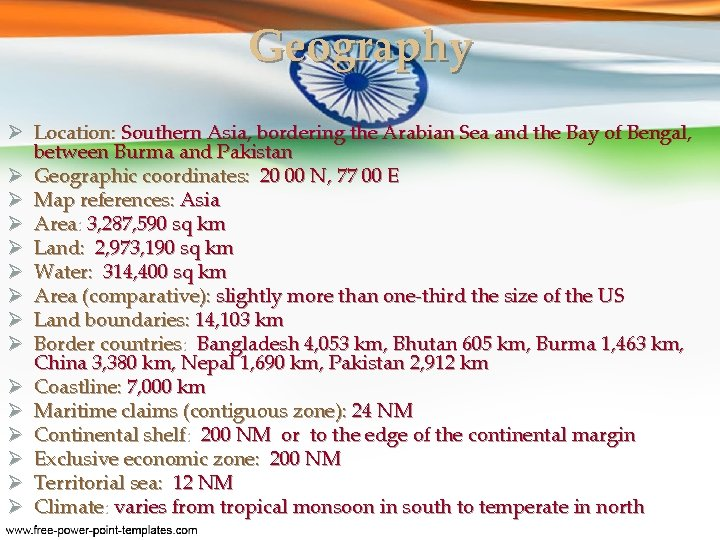 Geography Ø Location: Southern Asia, bordering the Arabian Sea and the Bay of Bengal,