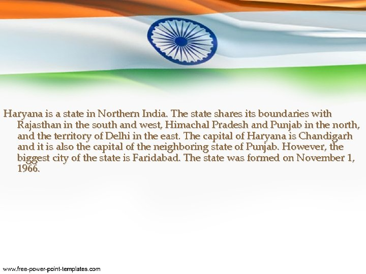 Haryana is a state in Northern India. The state shares its boundaries with Rajasthan