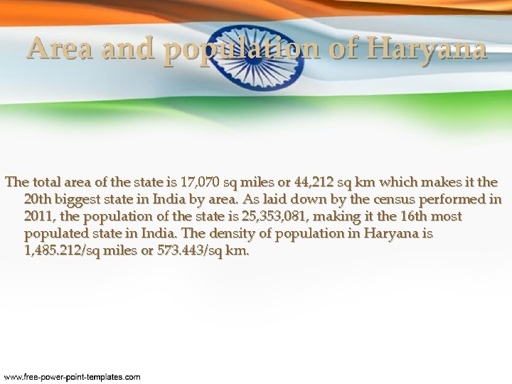 Area and population of Haryana The total area of the state is 17, 070