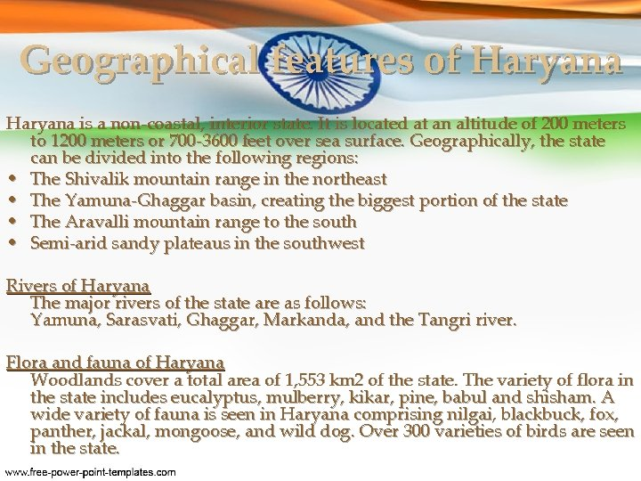 Geographical features of Haryana is a non-coastal, interior state. It is located at an