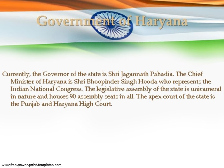 Government of Haryana Currently, the Governor of the state is Shri Jagannath Pahadia. The