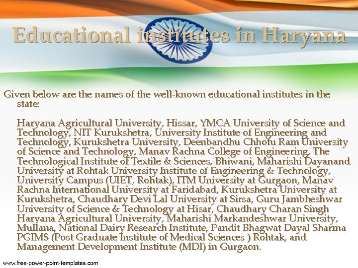 Educational institutes in Haryana Given below are the names of the well-known educational institutes
