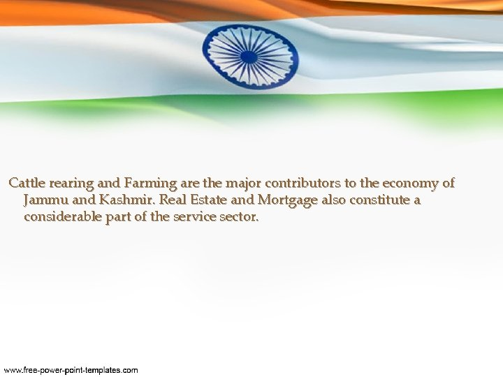 Cattle rearing and Farming are the major contributors to the economy of Jammu and