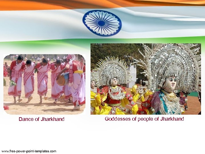 Dance of Jharkhand Goddesses of people of Jharkhand