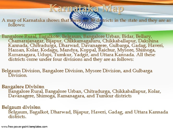 Karnataka Map A map of Karnataka shows that there are 30 districts in the