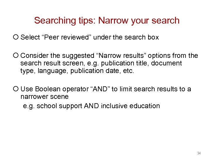 """Searching tips: Narrow your search ¡ Select """"Peer reviewed"""" under the search box ¡"""