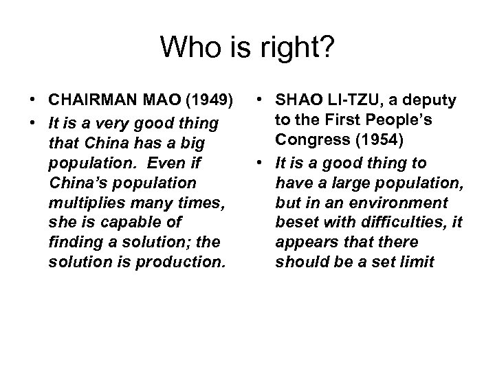 Who is right? • CHAIRMAN MAO (1949) • It is a very good thing