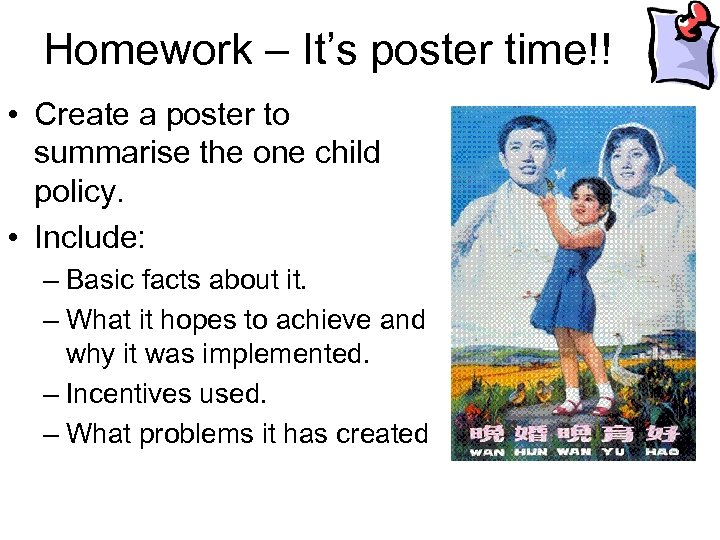Homework – It's poster time!! • Create a poster to summarise the one child